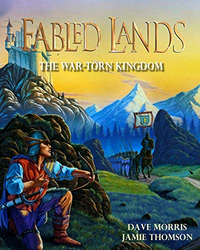 The War-Torn Kingdom: Large format edition (Fabled Lands, Band 1)