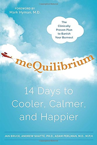 meQuilibrium: 14 Days to Cooler, Calmer, and Happier von Harmony