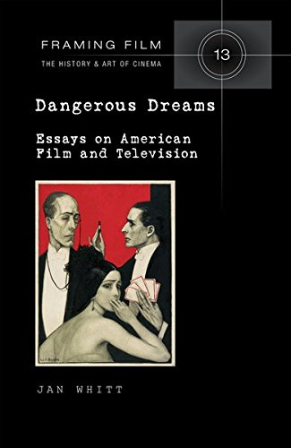 Dangerous Dreams: Essays on American Film and Television (Framing Film / The History and Art of Cinema, Band 13) von Peter Lang Publishing Inc. New York