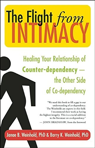 The Flight from Intimacy: Healing Your Relationship of Counter-dependence — The Other Side of Co-dependency von New World Library