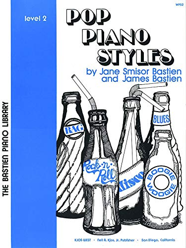 Pop Piano Styles Level 2 (The Bastien Piano Library)