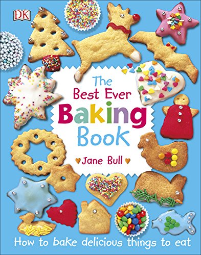 The Best Ever Baking Book: How to Bake Delicious Things to Eat von Dorling Kindersley Uk; Dk Children