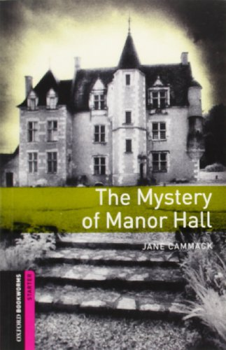 Starter: The Mystery of Manor Hall (Oxford Bookworms Library)