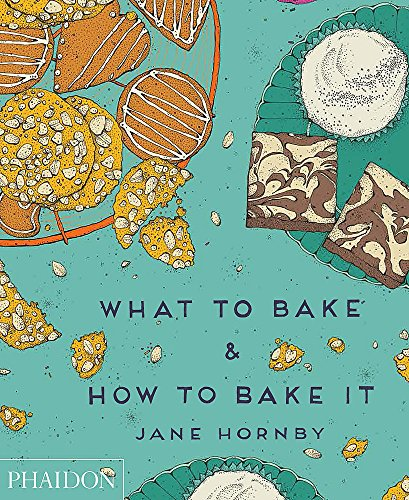 What to Bake and How to Bake It von Phaidon, Berlin
