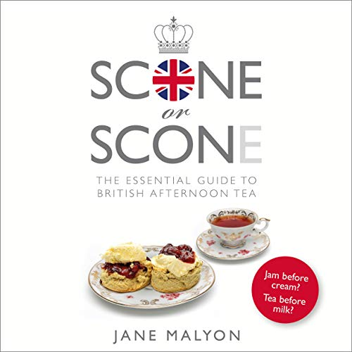 Scone or Scone: The Essential Guide To British Afternoon Tea von Rethink Press
