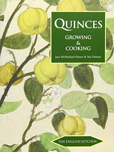 Quinces: Growing & Cooking (The English Kitchen)