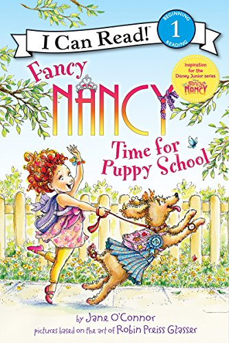 Fancy Nancy: Time for Puppy School (I Can Read Level 1)