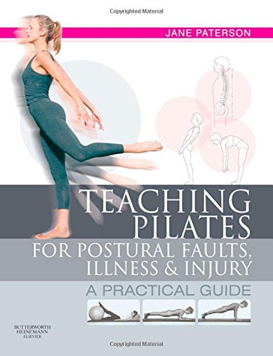 Teaching pilates for postural faults, illness and injury: a practical guide von Elsevier Health Sciences