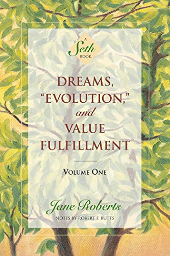 "1: Dreams, ""Evolution,"" and Value Fulfillment, Volume One: A Seth Book (Seth, Seth Book.)"
