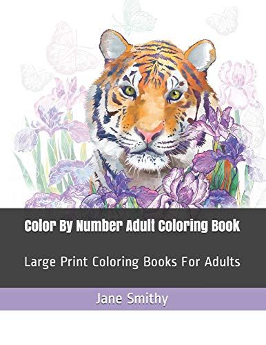 Color By Number Adult Coloring Book: Large Print Coloring Books For Adults (Adult Color By Numbers, Band 1) von Independently published