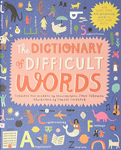 The Dictionary of Difficult Words: With More Than 400 Perplexing Words to Test Your Wits! von FRANCES LINCOLN