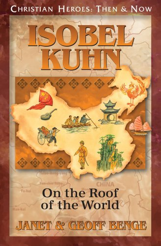 Isobel Kuhn: On the Roof of the World (Christian Heroes: Then and Now) von YWAM PUB
