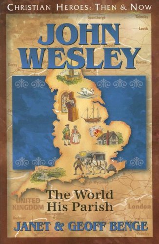 John Wesley: The World, His Parish (Christian Heroes: Then and Now) von YWAM PUB