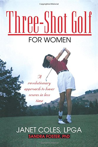 Three-Shot Golf for Women: A revolutionary approach to lower scores in less time von NBN (National Book Network)