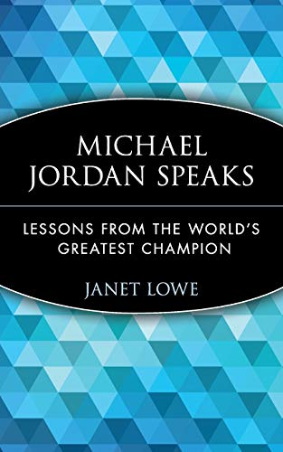 Michael Jordan Speaks: Lessons from the World's Greatest Champion von Wiley