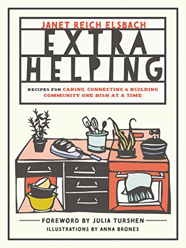 Extra Helping: Recipes for Caring, Connecting, and Building Community One Dish at a Time von Roost Books