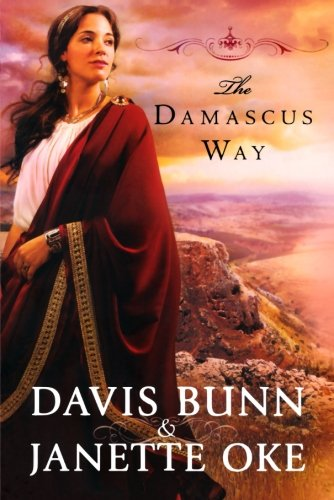 The Damascus Way (Acts of Faith Series, Book 3) von Bethany House Publishers