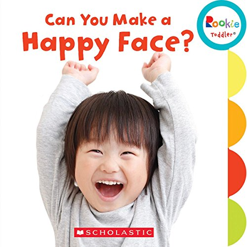 Can You Make a Happy Face? (Rookie Toddler) von CHILDRENS PR