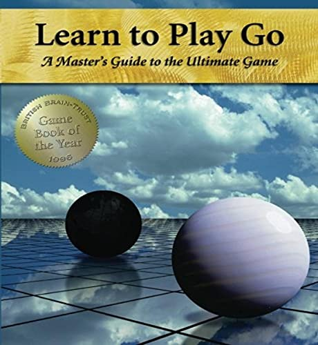 Learn to Play Go: A Master's Guide to the Ultimate Game (Volume I) von CreateSpace Independent Publishing Platform