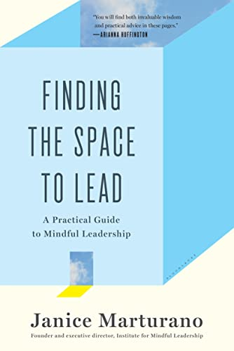 Finding the Space to Lead: A Practical Guide to Mindful Leadership