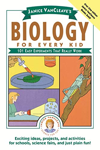 Janice VanCleave's Biology For Every Kid: 101 Easy Experiments That Really Work: 101 Experiments That Really Work (Science for Every Kid Series, Band 60) von Wiley