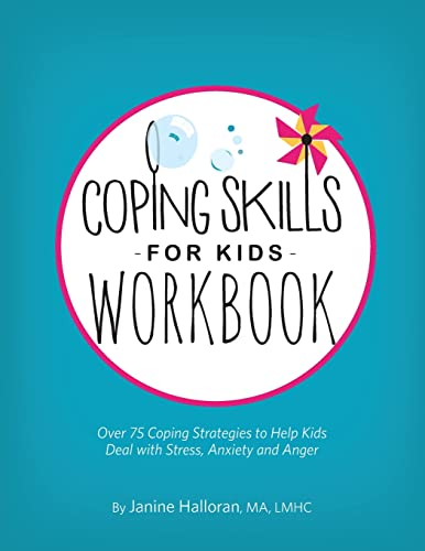 Coping Skills for Kids Workbook: Over 75 Coping Strategies to Help Kids Deal with Stress, Anxiety and Anger von CreateSpace Classics