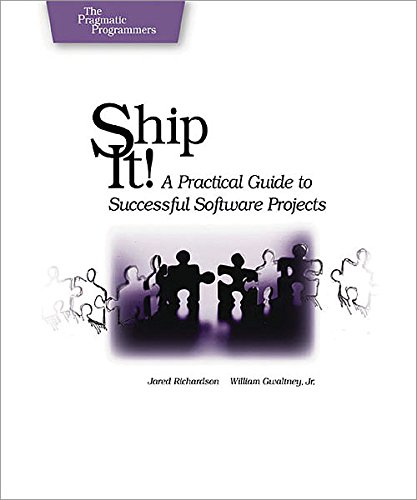 Ship It!: A Practical Guide to Successful Software Projects (Pragmatic Programmers) von The Pragmatic Programmers