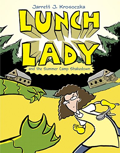 Lunch Lady and the Summer Camp Shakedown: Lunch Lady #4 von Knopf Books for Young Readers