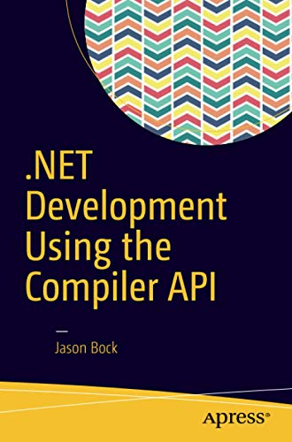 .NET Development Using the Compiler API von Apress