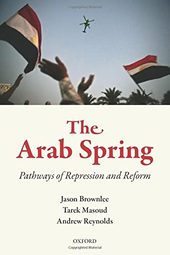 The Arab Spring: Pathways of Repression and Reform von Oxford University Press, USA