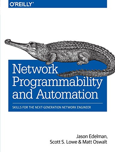 Network Programmability and Automation: Skills for the Next-Generation Network Engineer von O'Reilly UK Ltd.