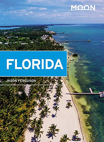 Moon Florida (Travel Guide) von Moon Travel