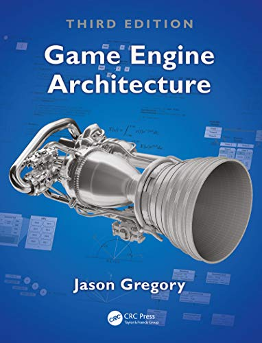 Game Engine Architecture, Third Edition von Taylor & Francis Ltd.