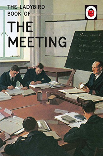 The Ladybird Book of the Meeting (Ladybirds for Grown-Ups, Band 29) von Michael Joseph