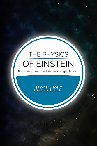 The Physics of Einstein: Black holes, time travel, distant starlight, E=mc2 von Biblical Science Institute
