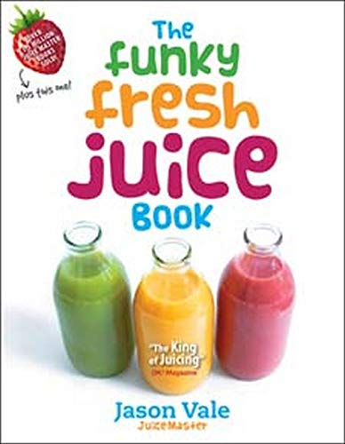 The Funky Fresh Juice Book von Juice Master Publications