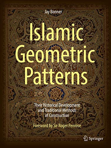 Islamic Geometric Patterns: Their Historical Development and Traditional Methods of Construction von Springer-Verlag GmbH
