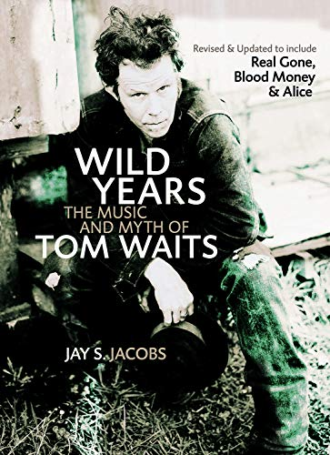 Wild Years: The Music and Myth of Tom Waits von ECW Press