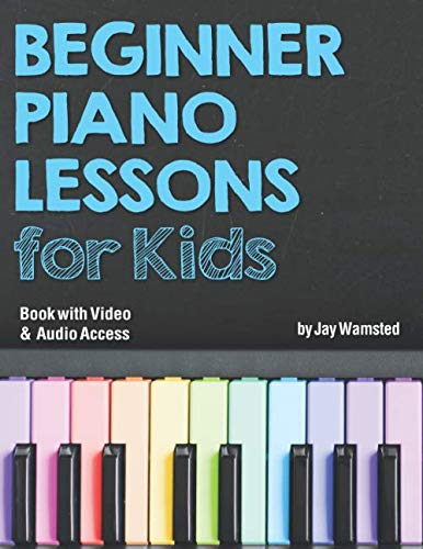 Beginner Piano Lessons for Kids Book: with Online Video & Audio Access von Independently published