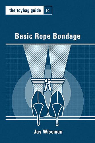 The Toybag Guide to Basic Rope Bondage (Toybag Guides) von GREENERY PR