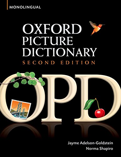 Oxford Picture Dictionary Second Edition: Monolingual (American English) Dictionary : Monolingual (American English) dictionary for teenage and adult ... students (The Oxford Picture Dictionary)