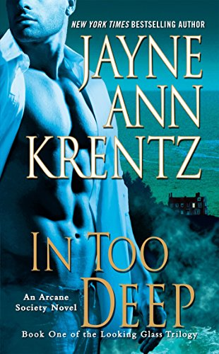 In Too Deep: Book One of the Looking Glass Trilogy (An Arcane Society Novel, Band 10) von Berkley
