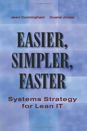 Easier, Simpler, Faster: Systems Strategy for Lean IT von Taylor & Francis Inc