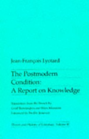 The Postmodern Condition: A Report on Knowledge (Theory & History of Literature) von Manchester University Pre