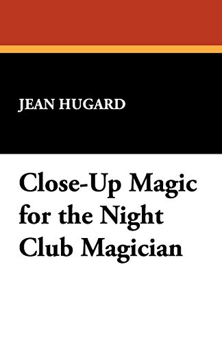 Close-Up Magic for the Night Club Magician von Wildside Press