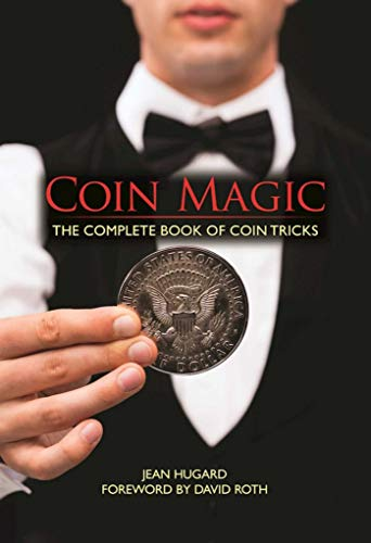 Coin Magic: The Complete Book of Coin Tricks von Racehorse Publishing