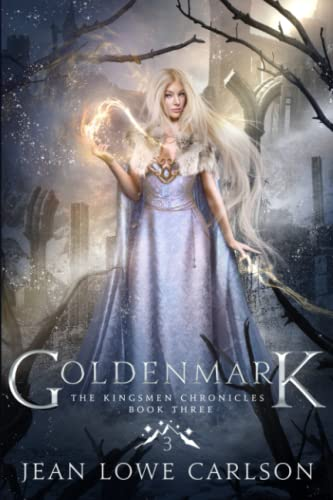 Goldenmark (The Kingsmen Chronicles #3): An Epic Fantasy Adventure von Jean Lowe Carlson