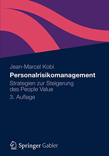 Personalrisikomanagement: Strategien zur Steigerung des People Value von Gabler; Springer, Berlin