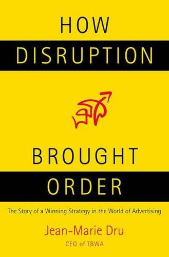 How Disruption Brought Order: The Story of a Winning Strategy in the World of Advertising von Palgrave Macmillan