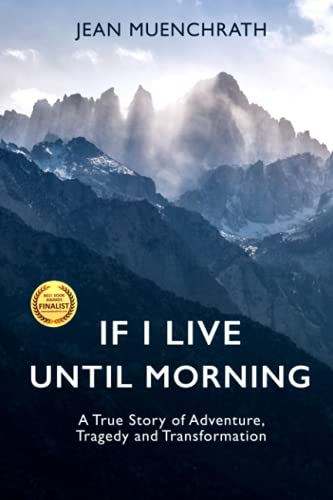 If I Live Until Morning: A True Story of Adventure, Tragedy and Transformation von VajraSky Books